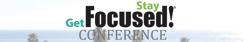Get Focused...Stay Focused®