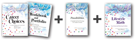 Career Choices and Workbook and Portfolio + Possibilities + Lifestyle Math