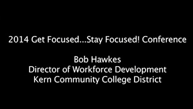 Bob Hawkes, Director of Workforce Development - Kern Community College